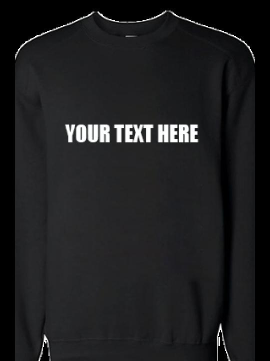 Customize Custom Text Straight White Print Black Sweatshirt
