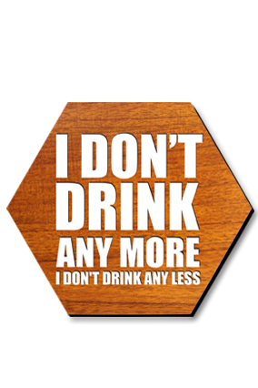 Drink Anymore Hexa Printed Coaster