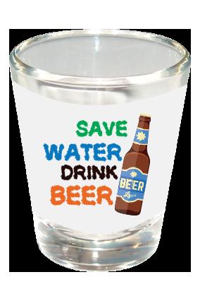 Save Water Shot Glass