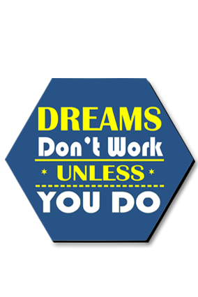 Dreams Don't Work Hexa Coaster