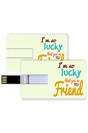 Lucky To Have You Credit Card Pen Drive