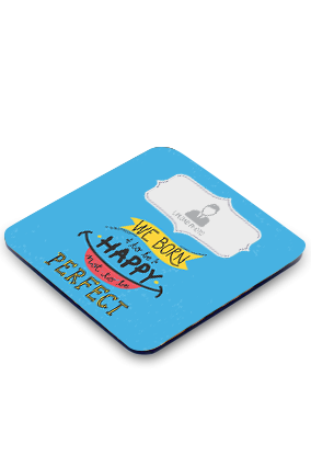 Born to Be Happy Square Customised Coaster
