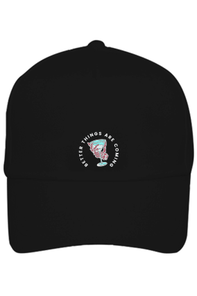 Better Things Are Coming Cotton Black Cap