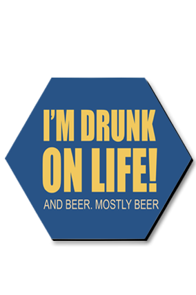 Drunk Life Hexa Coaster Printing
