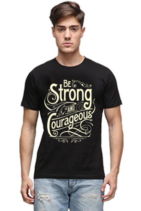 Be Strong And Courageous Quotational Black Round Neck Cotton Effit T-Shirt