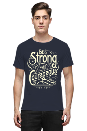 Be Strong And Courageous Quotational Navy Blue Round Neck Cotton Effit T-Shirt