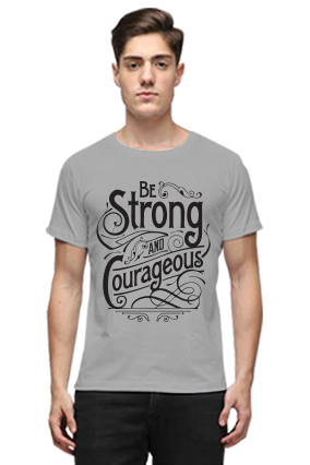 Be Strong And Courageous Quotational Gray Round Neck Cotton Effit T-Shirt