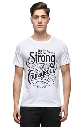 Be Strong And Courageous Quotational Half Sleeves White Round Neck Cotton Effit T-Shirt