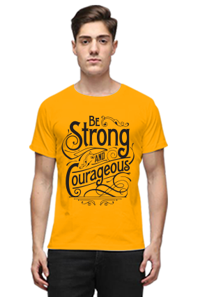 Be Strong And Courageous Quotational Half Sleeves Yellow Round Neck Cotton Effit T-Shirt