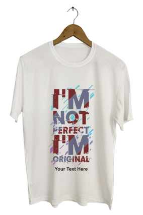 Not Perfect But Original  Round Neck Dri-fit White T-shirt