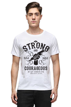 Be Strong And Courageous Stay Survive Quotational Half Sleeves White Round Neck Cotton Effit T-Shirt