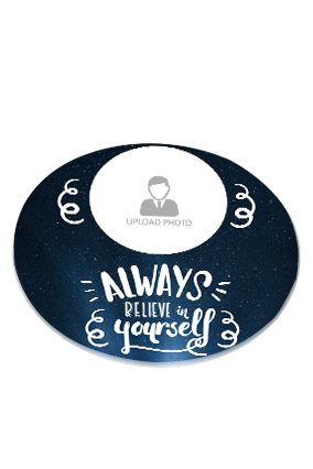 Believe in Yourself Round Customised Coaster