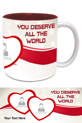 You Deserve All The World Printed Inside Maroon Mug