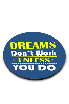 Dreams Don't Work Round Coaster
