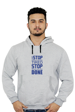 Dont Stop When You are Tired Stop When You are Done Hoodie
