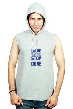 Don't Stop When You Are Tired, Stop When You Are Done Round Neck Without Sleeve With Side Pocket Gray Hoodie