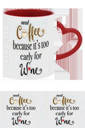 Need Coffee Not Wine Customized Trendy Heart Handle Inside Maroon Mug