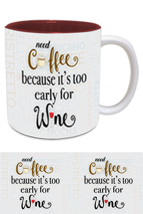 Need Coffee Not Wine Customized Trendy Inside Maroon Mug