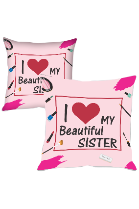 I love My Beautiful Sister Polyester Cushion Cover