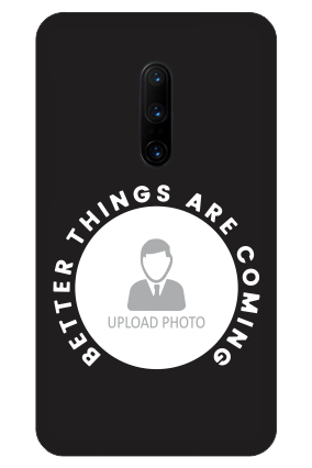 One Plus 7T Better Things Coming Designer - Mobile Phone Cover