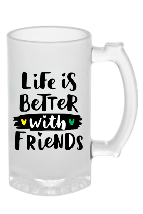 Customized Life Is Better With Friend Frosted Beer Mug