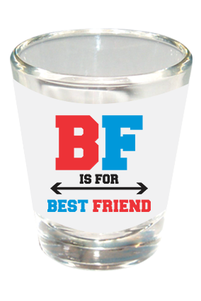 Best Friend Shot Glass