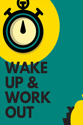 Wake Up And Work Out Poster