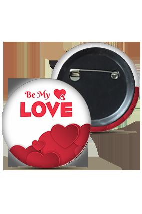 Be My Love Round Badge