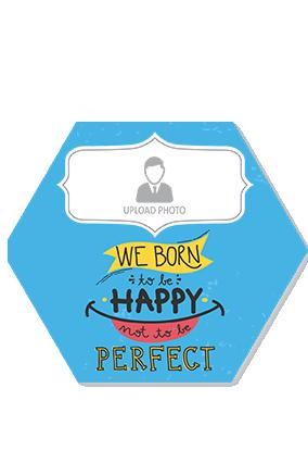 Born to Be Happy Hexa Printed Coaster