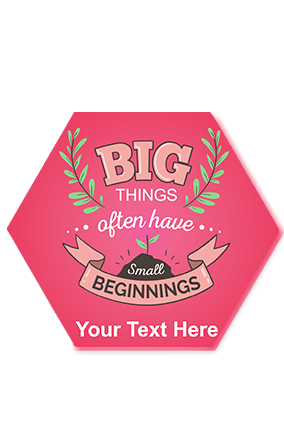 Big Things with Small Beginnings Hexa Coaster