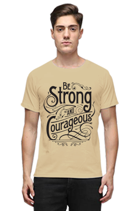 Be Strong And Courageous Quotational Beige Round Neck Cotton T-Shirt