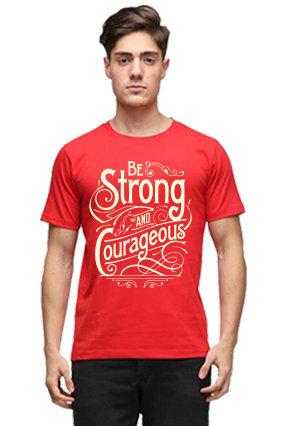 Be Strong And Courageous Quotational Half Sleeves Red Round Neck Cotton Effit T-Shirt