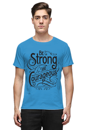 Be Strong And Courageous Quotational Blue Round Neck Cotton T-Shirt