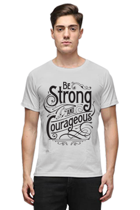 Be Strong And Courageous Quotational Half Sleeves Light Gray Round Neck Cotton Effit T-Shirt