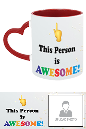Awesome Person Customized Trendy Heart Handle Inside Maroon Mug