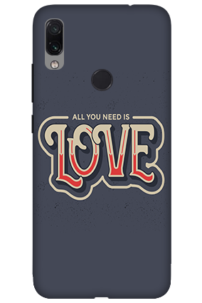 3D-Xiaomi Redmi Note 7 All You Need Love Customized Mobile Back Cover