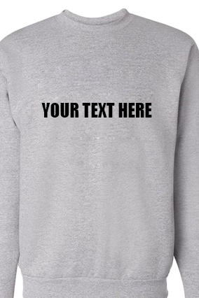 Custom Text Straight Black Print Gray Sweatshirt