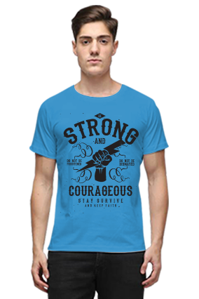 Be Strong And Courageous Stay Survive Quotational Blue Round Neck Cotton T-Shirt