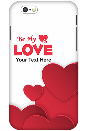 3D-iPhone 6 Be My Love Mobile Cover