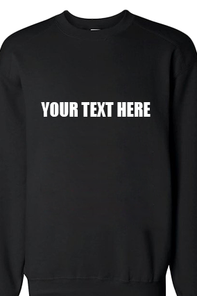 Customize Custom Text Straight White Print Black Sweatshirt