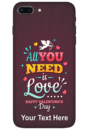 3D-Apple Iphone 8 Plus All you Need Love Customized Mobile Back Cover