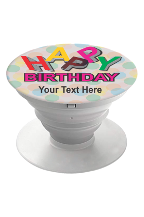 Happy Birthday Personalized Mobile Grip Pop Holder-White
