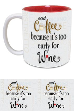 Need Coffee Not Wine Customized Trendy Inside Red Mug