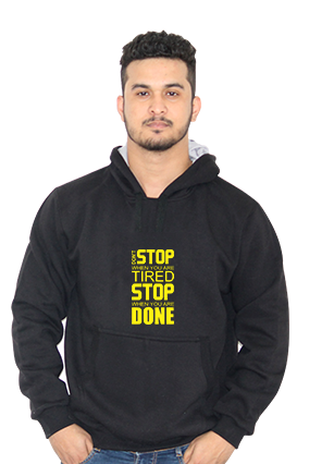 Don�T Stop When You Are Tired, Stop When You Are Done Hoodie Black Hoodie