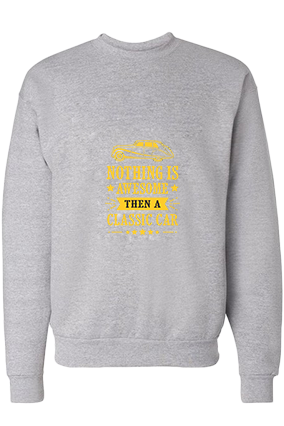 Classic Car is Awesome Cotton Gray Sweatshirt