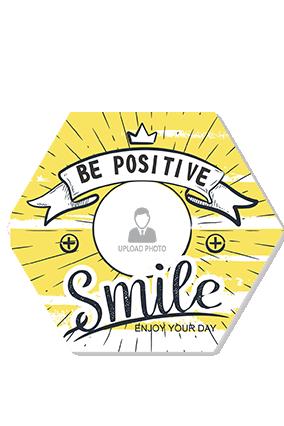 Be Positive Hexa Coaster Printing