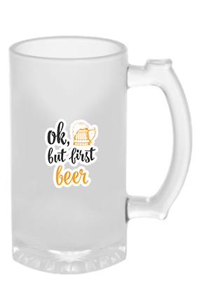 Ok but First Beer Frosted Glass Beer Mug