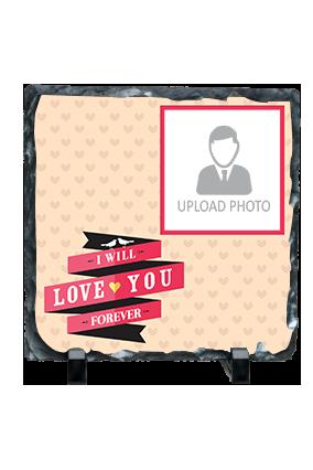 I Will Love You Personalized Valentine Square Photo Rock