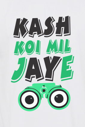 Kash Koi Mil Jaye Round Neck Dri-fit White T-shirt