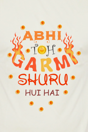 Abhi To Garmi Shuru Round Neck Yellow Dri Fit T-Shirt